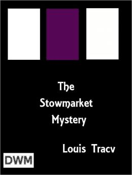 The Stowmarket Mystery Or A Legacy of Hate