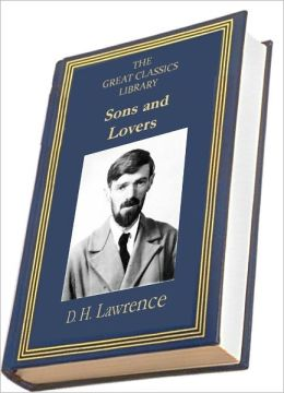 Sons and Lovers (THE GREAT CLASSICS LIBRARY)