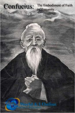 Confucius: The Embodiment of Faith in Humanity