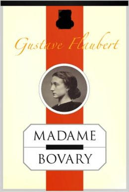 Madame Bovary: A Fiction/Literature Classic By Gustave Flaubert!