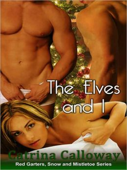 The Elves and I [A Red Garters, Snow and Mistletoe Tale]