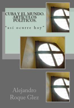 Cuba y el mundo. Articulos politicos.