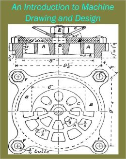 An Introduction to Machine Drawing and Design by David Allan Low [Illustrated]