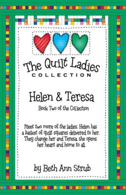 The Quilt Ladies Book 2 Helen and Teresa