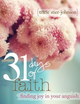 31 Days of Faith :: finding joy in your anguish