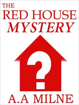 The Red House Mystery by Alan Alexander Milne (Complete Full Version)
