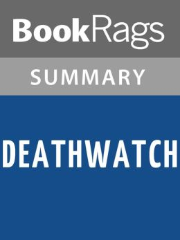 book summary deathwatch robb white The paperback of the deathwatch by robb white at book review outline book title and author: robb white description and summary of main points i.