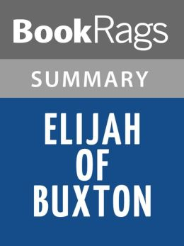 Elijah of Buxton by Christopher Paul Curtis l Summary & Study Guide