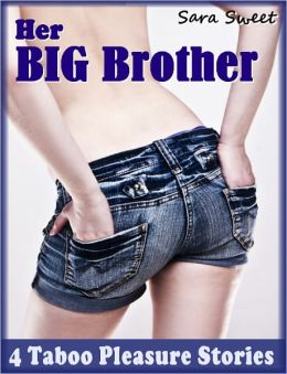 Her Big Brother Collection: 4 Taboo Pleasure Stories