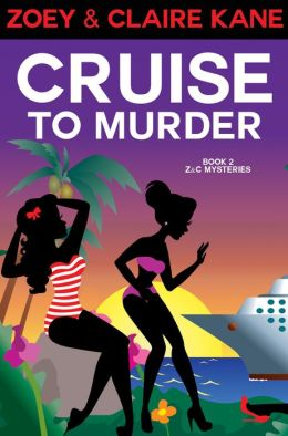 Cruise to Murder (Z&C Mysteries, Book 2)