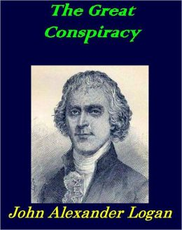 The Great Conspiracy - John Logan, Complete [Illustrated]