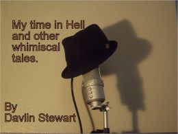 My time in Hell and other whimsical tales.