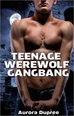 Teenage Werewolf Gangbang