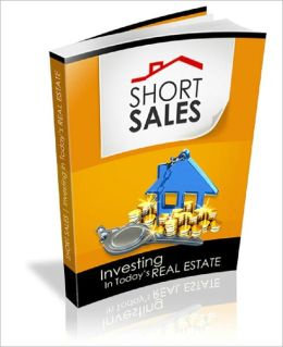 Short Sales: Investing In Today's Real Estate Market
