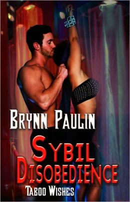 Sybil Disobedience (BDSM Erotic Romance, Taboo Wishes Series)