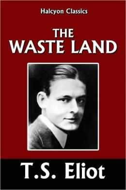 the waste land an overview 'the waste land' signified the movement from imagism – optimistic, bright-willed to modernism, itself a far darker, disillusioned way of writing.