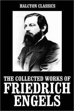 The Collected Works of Friedrich Engels