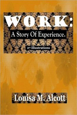 WORK: A Story Of Experience. (Illustrated)
