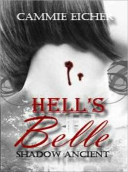 Hell's Belle (Vampire Romance) (Shadow Ancient Series, Book Two) by Cammie Eicher