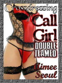 Crossdressing Call Girl, Double Teamed