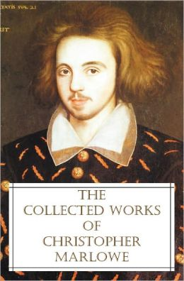 The Collected Works of Christopher Marlowe