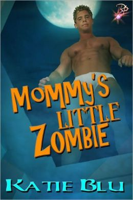 Mommy's Little Zombie (Paranormal Romance, Mommy's Little Series)