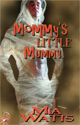 Mommy's Little Mummy (Male/Male Erotic Romance, Paranormal, Mommy's Little Series)