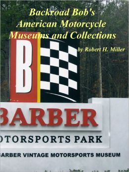 Motorcycle Road Trips (Vol. 15) American Motorcycle Museums and Collections
