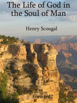 The Life of God in the Soul of Man Henry Scougal