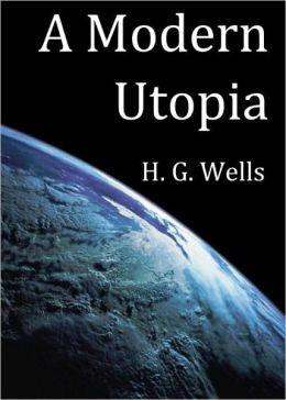 A Modern Utopia, H. G. Wells, Full Version