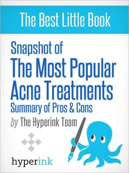 Snapshot of the Most Popular Acne Treatments
