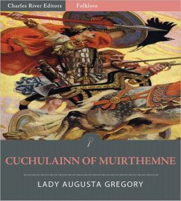 Cuchulain of Muirthemne (Illustrated)