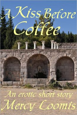 A Kiss Before Coffee: an Erotic Short Story