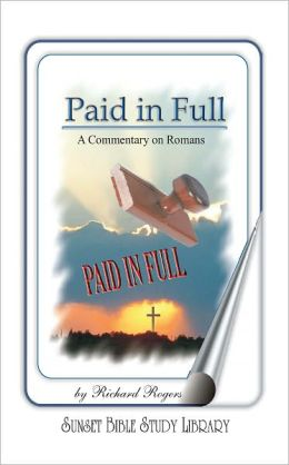 Paid in Full: A Commentary on Romans