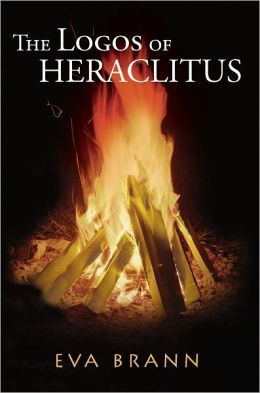 The Logos of Heraclitus: The First Philosopher of the West on Its Most Interesting Term