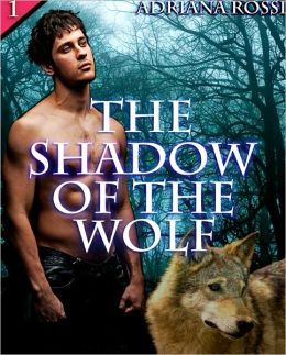 The Shadow of the Wolf (Werewolf Erotica Trilogy)