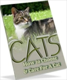 A Guide to Cat Ownership eBook - CATS - How To Choose And Care For A Cat