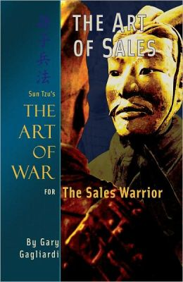 The Art of Sales: Sun Tzu's The Art of War for Sales Warriors