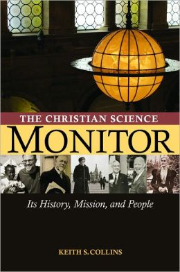 The Christian Science Monitor: Its History, Mission, and People