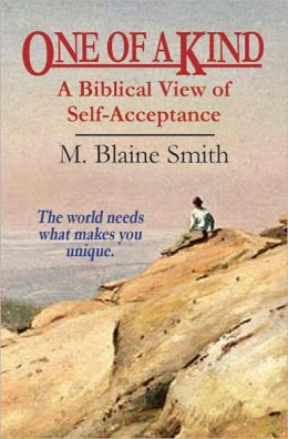 One of a Kind: A Biblical View of Self-Acceptance