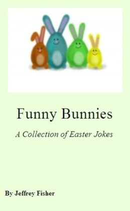 Funny Bunnies: A Collection of Easter Jokes
