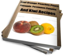 Cool Orange-Peaches-Pears-Pineapple- Persimmon-Pumpkin and Kiwi Recipes