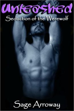 Unleashed - a Werewolf Romance Novella (Seduction of the Werewolf)