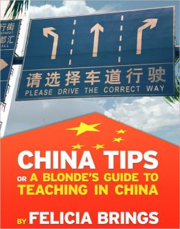 China Tips (or a Blonde's Guide to Teaching in China)