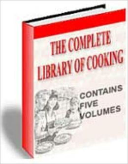 The Complete Library Of Cooking - Volume 1