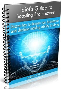 Idiot's Guide to Boosting Brainpower