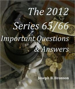 2012 Series 65 and 66 Questions & Answers