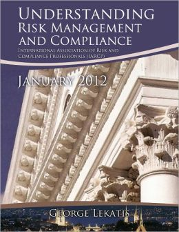 Understanding Risk Management and Compliance - January 2012