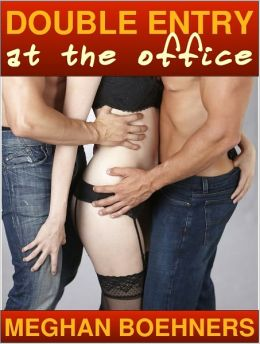 Double Entry at the Office (MMF Menage Erotica)