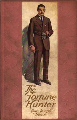 The Fortune Hunters: A Pulp Classic By Louis Joseph Vance!